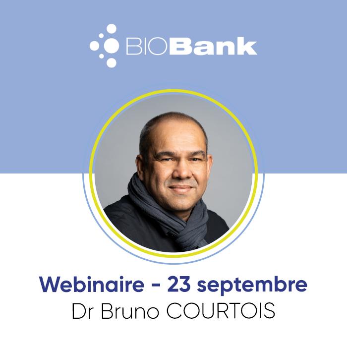 Webinaire BIOBank avec le Dr Courtois - 23 septembre 21